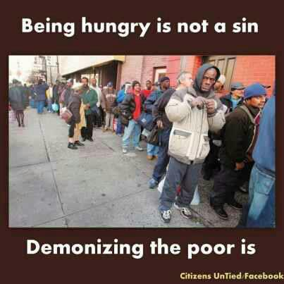 Being hungry isn't a sin / Demonizing the poor is