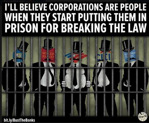 I'll believe corporations are people when they start putting them in prison for breaking the law